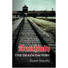 Auschwitz: The Death Factory